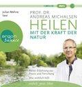Heilen mit der Kraft der Natur, 1 Audio-CD, MP3