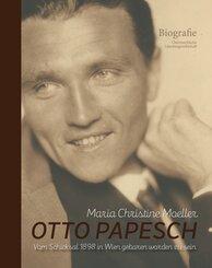 Otto Papesch - vom Schicksal 1898 in Wien geboren worden zu sein