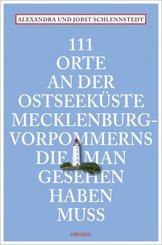 111 Orte an der Ostseeküste Mecklenburg-Vorpommerns, die man gesehen haben muss