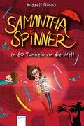 Samantha Spinner. In 80 Tunneln um die Welt