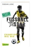 Fußballstar - Champions wie wir