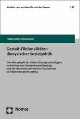 Gestalt-Fiktionalitäten dionysischer Sozialpolitik