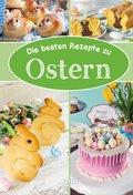 Die besten Rezepte zu Ostern