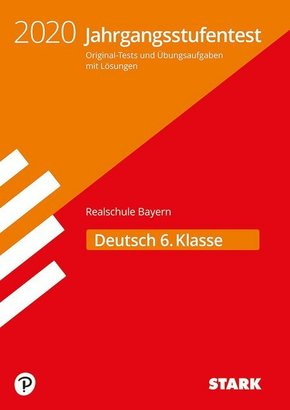 Jahrgangsstufentest Realschule Bayern 2020 - Deutsch 6. Klasse