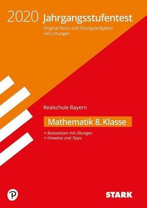 Jahrgangsstufentest Realschule Bayern 2020 - Mathematik 8. Klasse