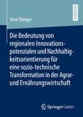 Die Bedeutung von regionalen Innovationspotenzialen und Nachhaltigkeitsorientierung für eine sozio-technische Transforma