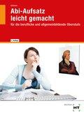 Abi-Aufsatz leicht gemacht, m. eBook