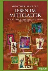 Leben im Mittelalter - Der Meister und der Aufstand der Zünfte