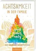 Achtsamkeit in der Familie. 50 Karma-Kärtchen