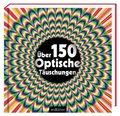 Über 150 optische Täuschungen