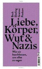 Liebe, Körper, Wut & Nazis