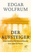 Der Aufsteiger - Eine Geschichte Deutschlands von 1990 bis heute