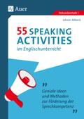 55 Speaking Activities im Englischunterricht