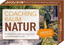 Coachingraum Natur - Kraft tanken, sich neu ausrichten und Antworten finden