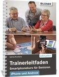 Trainerleitfaden Smartphonekurs für Senioren iPhone und Android