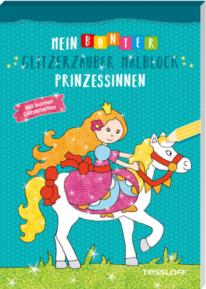 Mein bunter Glitzerzauber Malblock: Prinzessinnen