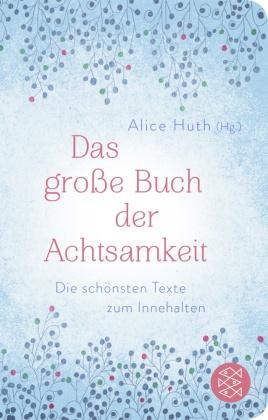 Das große Buch der Achtsamkeit - Die schönsten Texte zum Innehalten