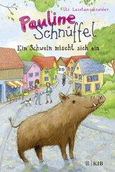 Pauline Schnüffel - Ein Schwein mischt sich ein
