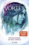 Vortex - Der Tag, an dem die Welt zerriss