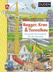 Duden 24+: Bagger, Kran und Tunnelbau. Das große Wimmelbuch von der Baustelle; .
