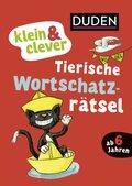 Duden: klein & clever: Tierische Wortschatz-Rätsel