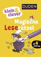 Duden: klein & clever: Magische Leserätsel