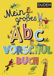 Duden: Mein großes Abc-Vorschulbuch