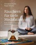 Räuchern für tiefe Meditationen