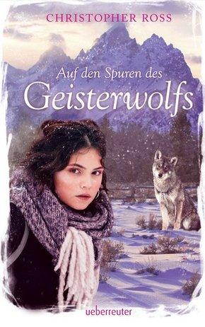 Auf den Spuren des Geisterwolfs