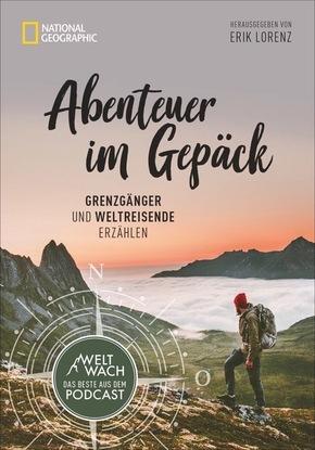 Abenteuer im Gepäck - Grenzgänger und Weltreisende erzählen