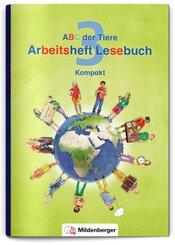 ABC der Tiere, Neubearbeitung 2016: 3. Schuljahr, Arbeitsheft Lesebuch Kompakt