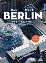 Das neue Berlin aus der Luft