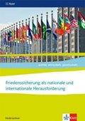 politik. wirtschaft. gesellschaft. Ausgabe Niedersachsen ab 2018: Friedenssicherung als nationale und internationale Herausforderung, Abitur 2021