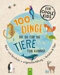 100 Dinge, die du für die Tiere tun kannst