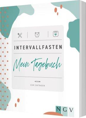 Intervallfasten - Mein Tagebuch zum Eintragen