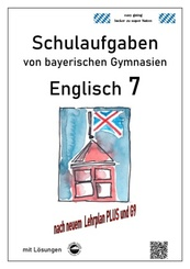 Englisch 7 (English G Access 7), Schulaufgaben von bayerischen Gymnasien mit Lösungen nach LehrplanPlus und G9