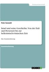 Israel und seine Geschichte. Von der Exil- und Perserzeit bis zur hellenistisch-römischen Zeit