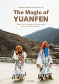 The Magic of Yuanfen: Searching for Masters of Healing and Ancient Chinese Wisdom