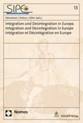 Integration und Desintegration in Europa - Integration and Desintegration in Europe - Intégration et Désintégration en E