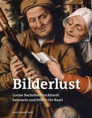 Bilderlust. Louise Bachofen-Burckhardt - Sammeln und Stiften für Basel