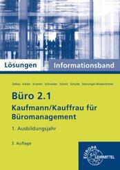 Büro 2.1 - Kaufmann/Kauffrau für Büromanagement: 1. Ausbildungsjahr, Informationsband, Lösungen