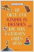 111 Orte für Kinder in Dresden, die man gesehen haben muss