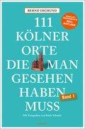 111 Kölner Orte, die man gesehen haben muss - .1
