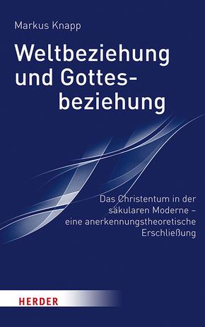 Weltbeziehung und Gottesbeziehung