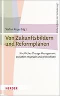 Von Zukunftsbildern und Reformplänen