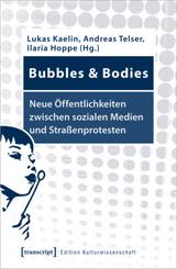 Bubbles & Bodies - Neue Öffentlichkeiten zwischen sozialen Medien und Straßenprotesten