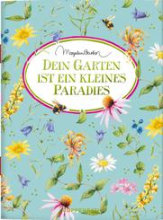 Dein Garten ist ein kleines Paradies
