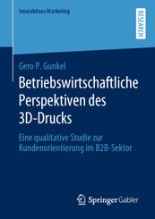 Betriebswirtschaftliche Perspektiven des 3D-Drucks