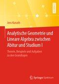 Analytische Geometrie und Lineare Algebra zwischen Abitur und Studium I