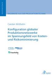 Konfiguration globaler Produktionsnetzwerke im Spannungsfeld von Kosten- und Risikominimierung